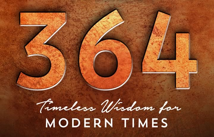364 - Timeless Wisdom for Modern Times